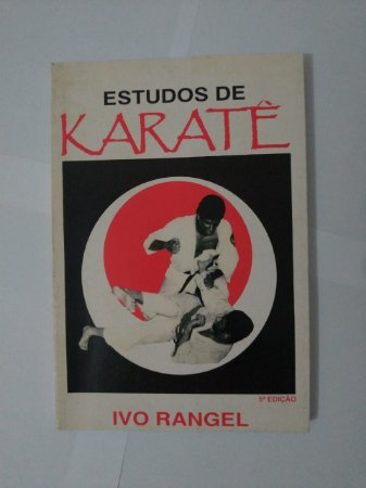 Estudos de Karatê - Ivo Rangel