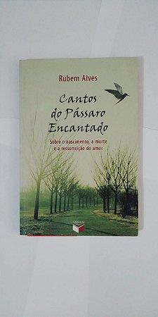 Cantos do Pássaro Encantado - Rubem Alves