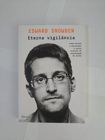 Eterna Vigilância - Edward Snowden