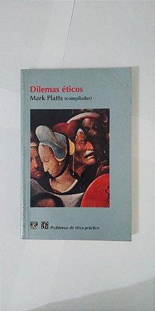 Dilemas Éticos - Mark Platts (Compilador)