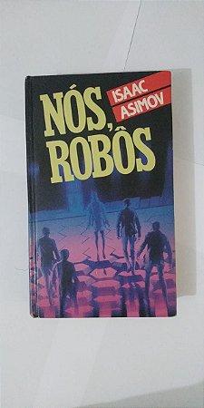 Nós, Robô - Isaac Asimov