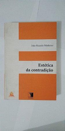 Estética da Contradição - João Ricardo Moderno