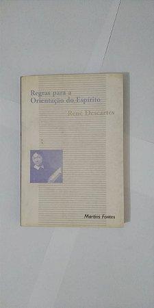 Regras para a Orientação do Espírito - René Descartes