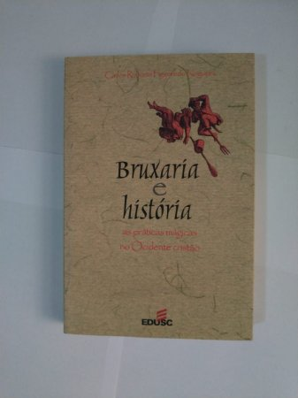 Bruxaria e História - Carlos Roberto Figueiredo Nogueira