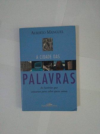 A Cidade das Palavras - Alberto Manguel