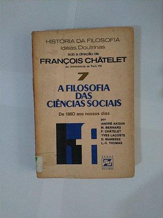 A Filosofia das Ciências Sociais - François Châtelet