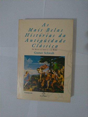 As Mais Belas Histórias da Antiguidade Clássica - Gustav Schwab