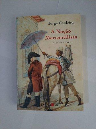 A Nação Mercantilista - Jorge Caldeira