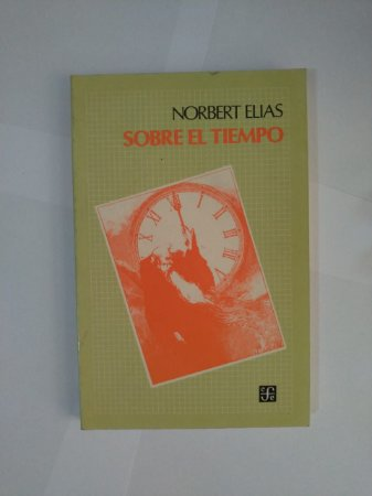 Sobre El Tiempo - Norbert Elias