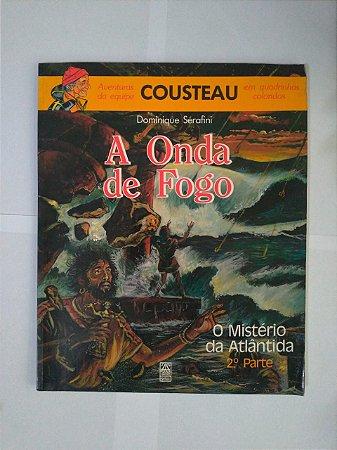 As Aventuras da Equipe Cousteau: A Onda de Fogo - Dominique Sérafini