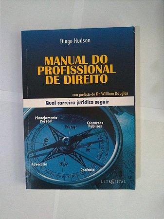 Manual do Profissional de Direito - Diogo Hudson