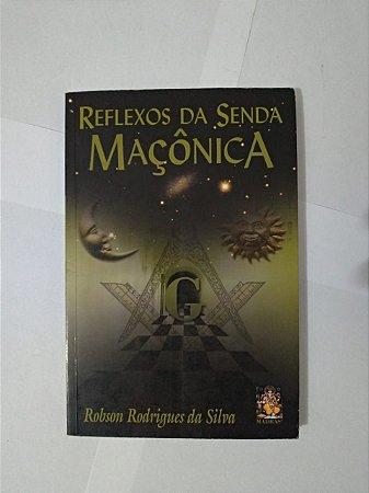 Reflexo da Senda Maçônica - Robson Rodrigues da Silva
