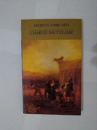Escritos Sobre Arte - Charles Baudelaire