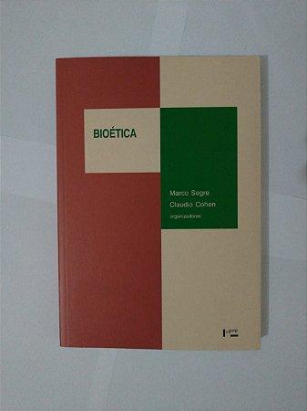 Bioética - Marco Segre e Claudio Cohen (Org.)