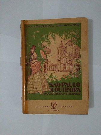 São Paulo de Outrora: Evocações da Metropole - Paulo Cursino de Moura