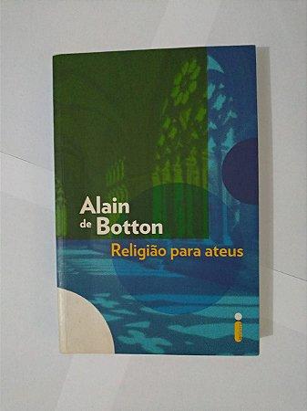 Religião Para Ateus - Alain de Botton