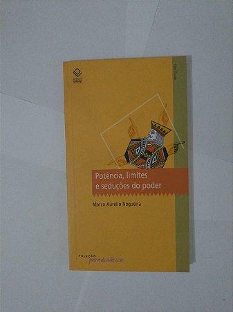 Potência, Limites e Seduções do Poder - Marco Aurélio Nogueira