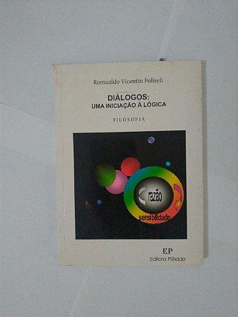 Diálogos: Uma Iniciação à Lógica - Romualdo Vicentin Poliseli