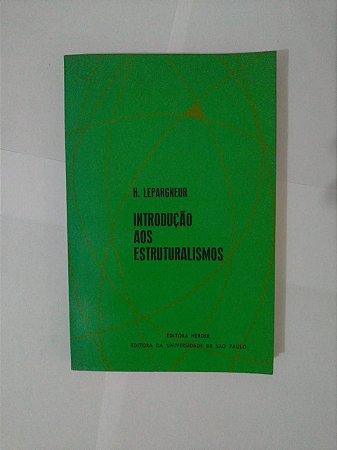 Introdução aos Estruturalismos - H. Lepargneur