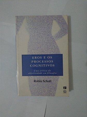 Eros e Processos Cognitivos - Robin Schott