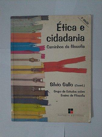Ética e Cidadania: Caminhos da Filosofia - Sílvio Gallo (Coord.)