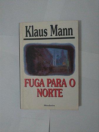 Fuga Para o Norte - Klaus Mann