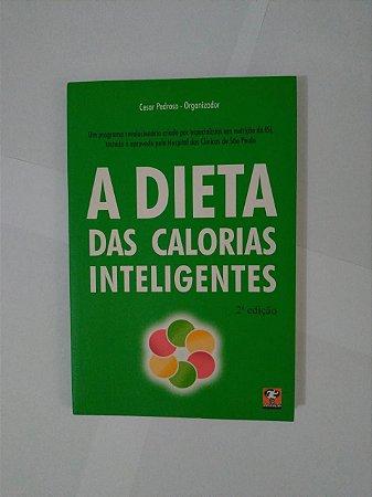 A Dieta das Calorias Inteligente - Cesar Pedroso (Org.)