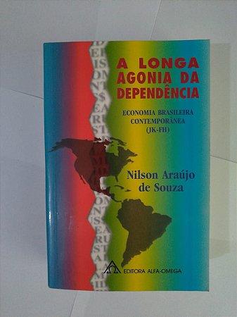 A Longa Agonia da Dependência - Nilson Araújo de Souza