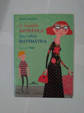 A Vizinha Antipática que Sabia Matemática - Eliana Martins