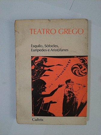 Teatro Grego - Ésquilo, Sófocles, Eurípedes e Aristófanes