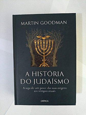 A História do Judaísmo - Martin Goodman