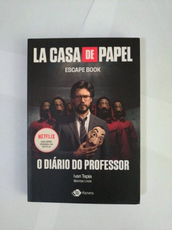 La Casa de Papel Escape Book: O diário do Professor - Ivan Tapia e Montse Linde