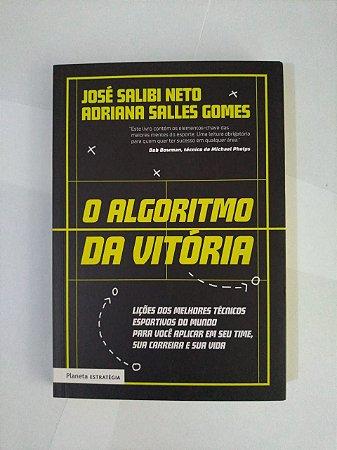 O Algoritmo da Vitória - José Salibi Neto e Adriana Salles Gomes
