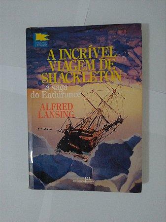 A Incrível Viagem de Shackleton - Alfred Lansing