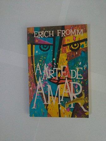 A Arte de Amar - Erich Fromm