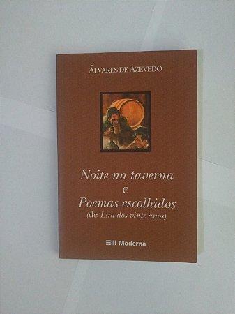 Noite na Taverna e Poemas Escolhidos (De Lira dos Vinte anos) - Álvares de Azevedo