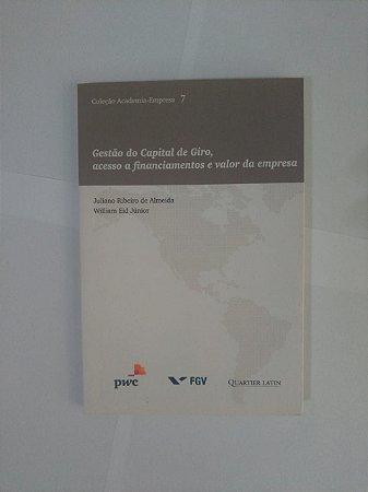 Gestão do Capital de Giro, Acesso a Financiamentos e Valor da Empresa - Juliano Ribeiro de Almeida e William Eid Júnior