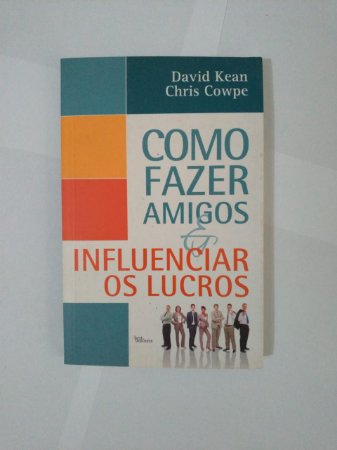 Como Fazer Amigos e Influenciar Lucros - David Jean e Chris Cowpe