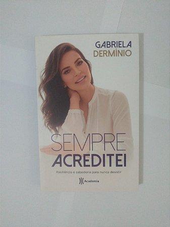 Sempre Acreditei - Gabriela Dermínio