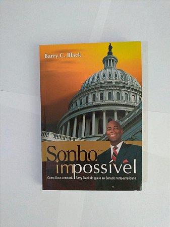 Sonho Impossível - Barry C. Black