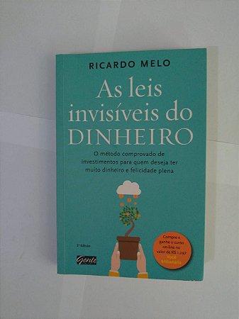 As Leis Invisíveis do Dinheiro - Ricardo Melo