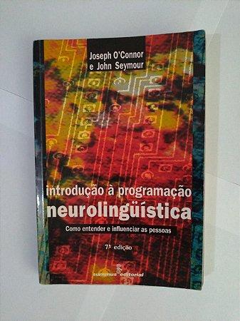 Introdução à Programação Neurolinguística - Joseph O'Connor e John Seymour (Marcas)