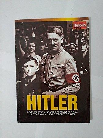 Hitler - Nova Perspectivas Sobre a Origem da Ideologia Nazista e a Conquista do Poder Pelo Führer
