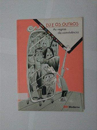 Eu e os Outros: As regras da Convivência - Maria Helena Pires Martins