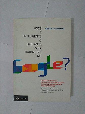 Você é Inteligente o Bastante para Trabalhar no Google? - William Poundstone