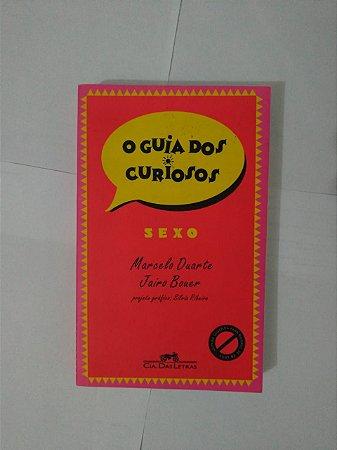 O Guia dos Curiosos: Sexo - Marcelo Duarte e Jairo Bouer