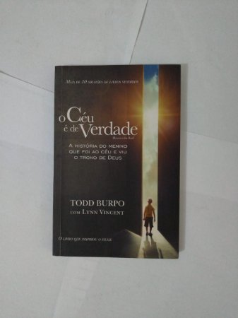 O Céu é de Verdade - Todd Burpo e Lynn Vincent