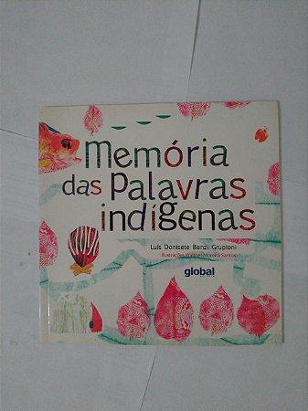 Memórias das Palavras Indígenas - Luís Donisete Benzi Grupioni