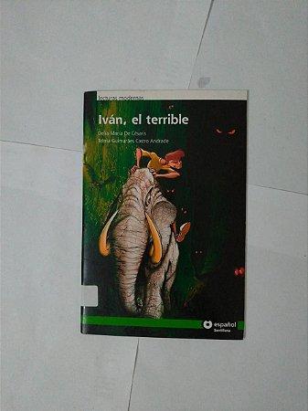 Iván, El Terrible - Delia María de Césaris e Telma Guimarães Castro Andrade (Espanhol)