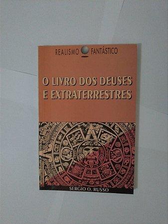O Livro dos Deus e Extraterrestres - Sérgio O. Russo